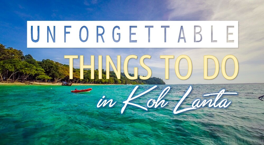 Unforgettable Things to Do in Koh Lanta - Tieland to Thailan
